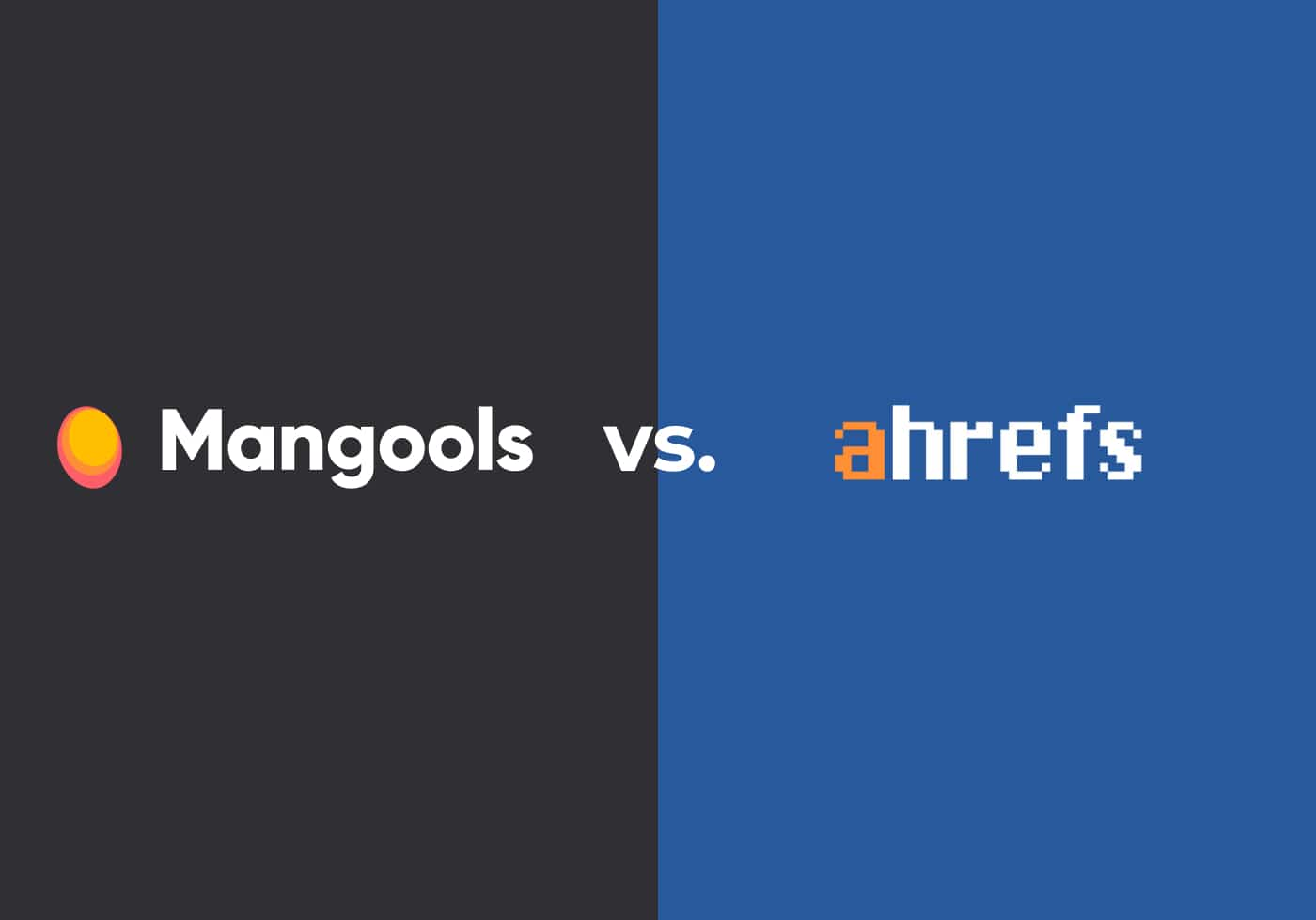 Mangools vs. Aherfs In-Depth Review - Which One Should You Use? 1